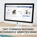 two common website mistakes ecommerce businesses make by belinda owen
